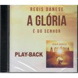 Playback Regis Danese   A Glória É Do Senhor [original]